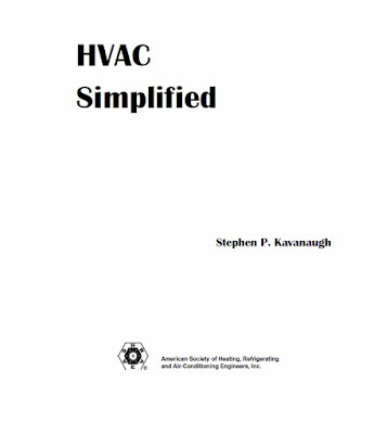 HVAC SIMPLIFIED,HVAC,Refrigeration,Heat Transfer,Psychrometrics,HVAC Equipment,Air Quality,Climatic Data,Cooling Load,Air Distribution System Design,THERMODYNAMIC