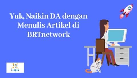 Yuk, Naikin DA dengan Menulis Artikel di BRTnetwork!