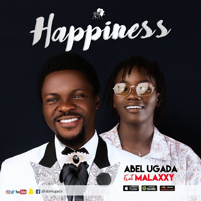 Happiness  by Abel Ugada Ft. Malaxxy