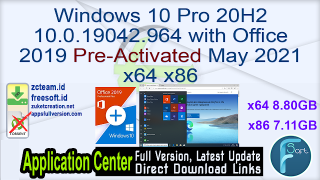 Windows 10 Pro 20H2 10.0.19042.964 with Office 2019 PreActivated May 2021 x64 x86_ ZcTeam.id