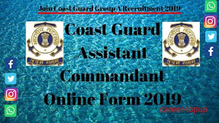 Join Coast Guard Group A Recruitment 2019 {Admit Card 2019}
