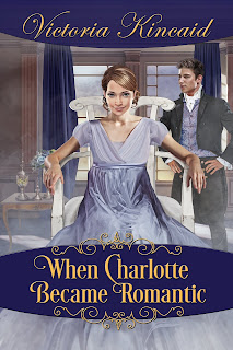 Book cover: When Charlotte Became Romantic by Victoria Kincaid