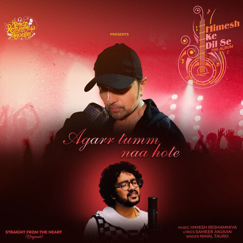Agarr Tumm Naa Hote Lyrics – Nihal Tauro | Himesh Ke Dil Se The Album