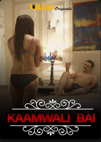 Charm Sukh (Kaamwali Bai) 2019 S01 Ullu Original ORG Hindi HDRip 720p 250MB 1