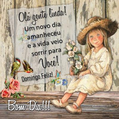 Olá gente linda! Um novo dia amanheceu e a vida veio sorrir para você! Domingo Feliz! Bom Dia!