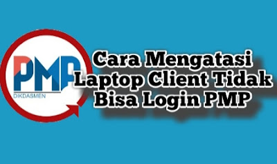 Berbagi Pengalaman Atasi  Laptop Client Tidak Bisa Login di PMP Offline