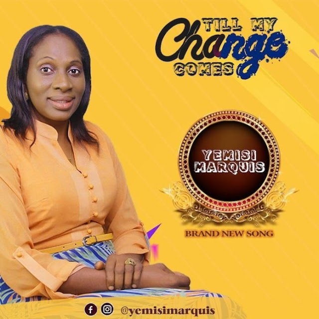 Yemisi Marquis - Till My Change Comes (Audio Download) | #BelieversCompanion