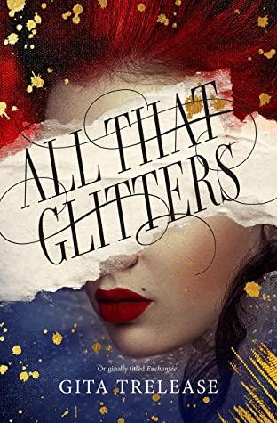 All That Glitters by Gita Trelease