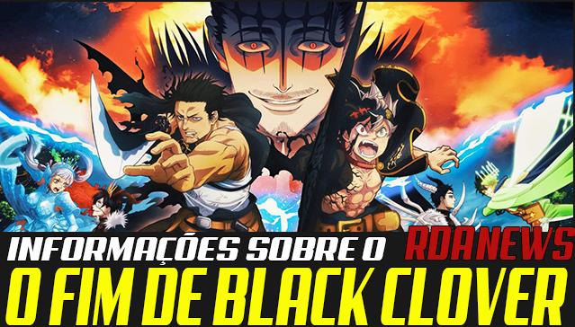 RDA NEWS - INFORMAÇÕES SOBRE O FINAL DE BLACK CLOVER! Edição Especial