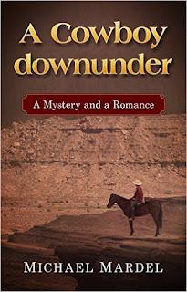 A Cowboy downunder: a mystery and a romance - YA, western by Michael Mardel