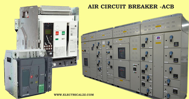 air circuit breakers, acb breaker, acb circuit breaker, acb electrical, acb air circuit breaker @electrical2z