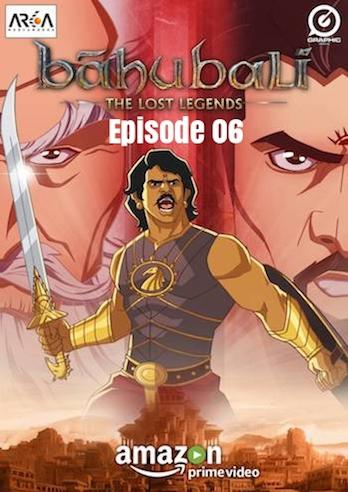 Baahubali The Lost Legends Ep 06 The Legend Of Katappa 2017 Full Episode Download