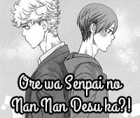 Ore wa Senpai no Nan Nan Desu ka?!