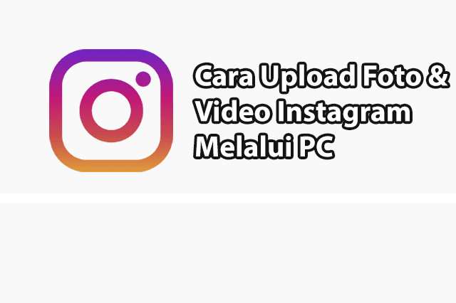 Cara Upload Foto Instagram Di PC