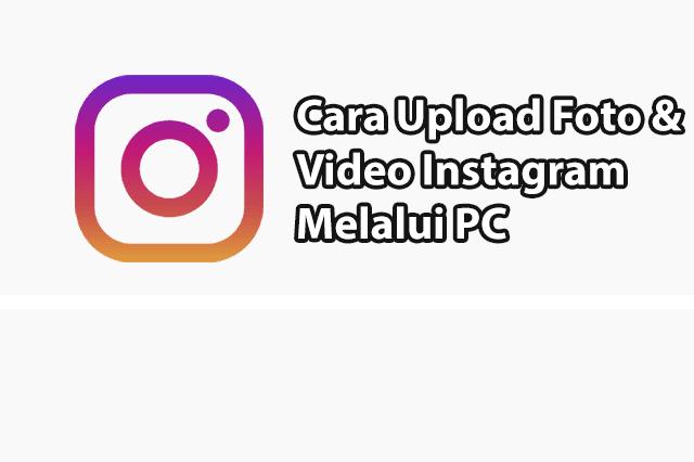 Berbagai Cara Upload Foto Instagram Di PC