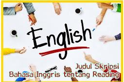 Kumpulan Judul Skripsi Bahasa Inggris tentang Reading Mudah Dikerjakan