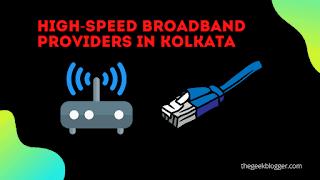 High-speed broadband providers in Kolkata