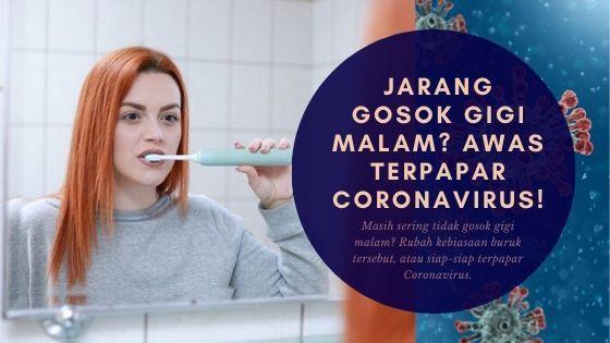 Jarang Gosok Gigi Malam? Awas Terpapar Coronavirus!