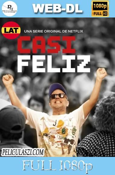 Casi Feliz (2020) Full HD Temporada 1 NF WEB-DL 1080p Latino