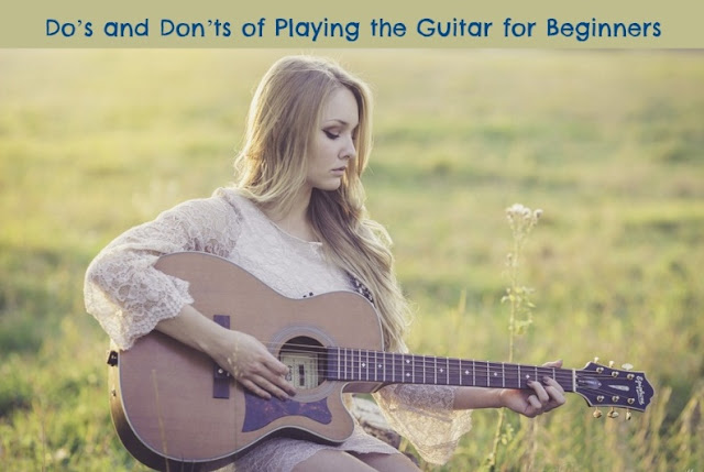 Do's and Don'ts of Playing the Guitar for Beginners