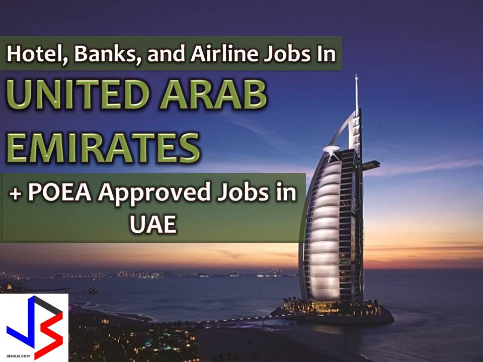 The United Arab Emirates is one in the Top 10 Destination of OFWs in the world. The UAE is number 3 in the list providing more than 6,000 jobs to Filipinos last 2015.  This month, UAE is again is offering hundreds of jobs to Filipinos who want to work in hotel and service sector.  The following are a compilation of a list of job openings in a major hotel, banks and aviation industry in UAE this May 2017. (Source: The Filipino Times)