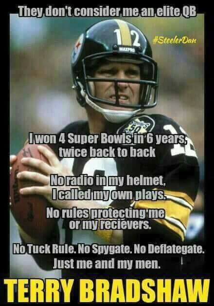 #nfl #TerryBradshaw, #steelers, - they don't considerer me an elite qb I won 4 super bowls in 6 years, twice back to back. no radio in my helmet,