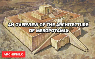 An overview of the architecture of Mesopotamia