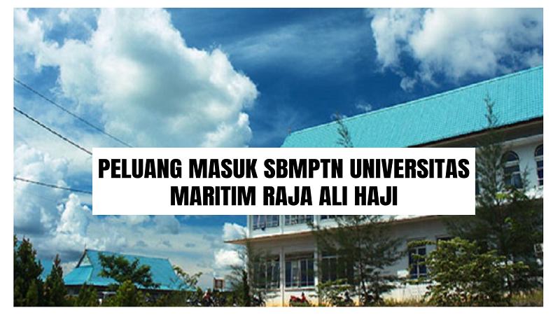 Peluang Masuk SBMPTN UMRAH 2021/2022 (Universitas Maritim Raja Ali Haji)