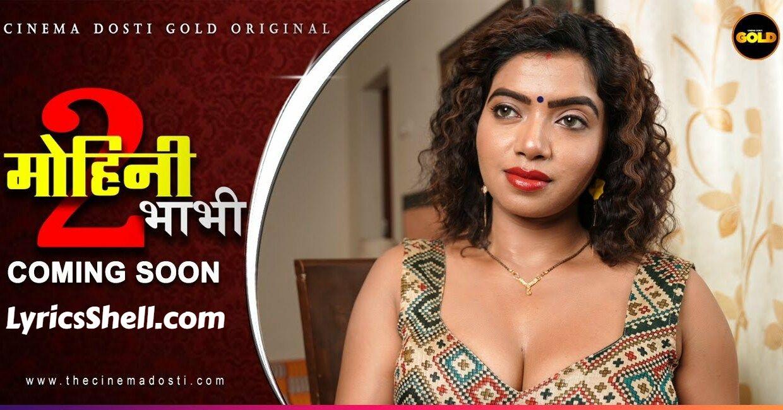 Mohini Bhabhi 2 Web Series (2021) Cinema Dosti Watch Online: Cast, All Episodes Streaming Online