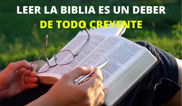 LEER LA BIBLIA ES UN DEBER DE TODO CREYENTE
