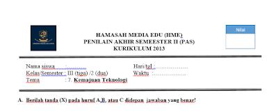 Soal PAS/ UAS Kelas 3 Tema 7 Perkembangan Teknologi K13 Revisi 2018