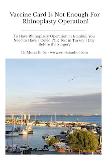 Vaccine Card Is Not Enough For Rhinoplasty Operation!