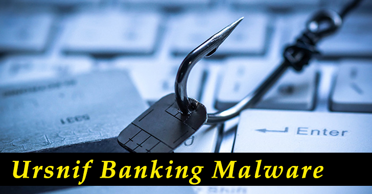 New Ursnif Banking Malware Campaign Steals Credit Card, Banking, and Payment Information