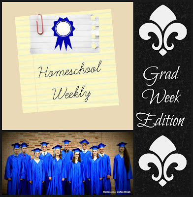 Homeschool Weekly - Grad Week Edition on Homeschool Coffee Break @ kympossibleblog.blogspot.com