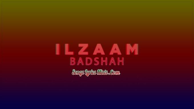 Ilzaam Lyrics In Hindi & English – Badshah | 3:00 AM Sessions Latest Hindi Song Lyrics 2020
