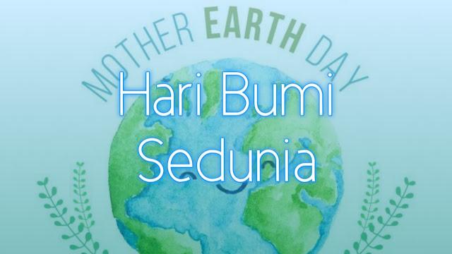 Sejarah Hari Bumi 22 April dan Maknanya