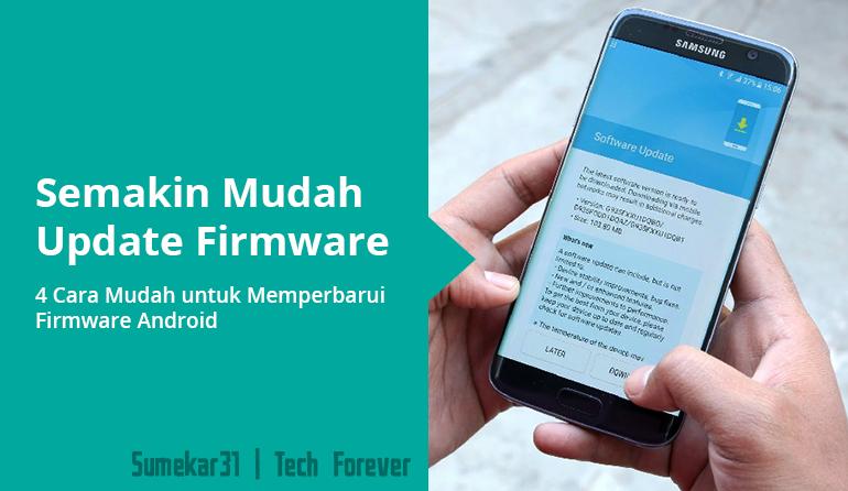 4 Cara Mudah untuk Memperbarui Firmware Android