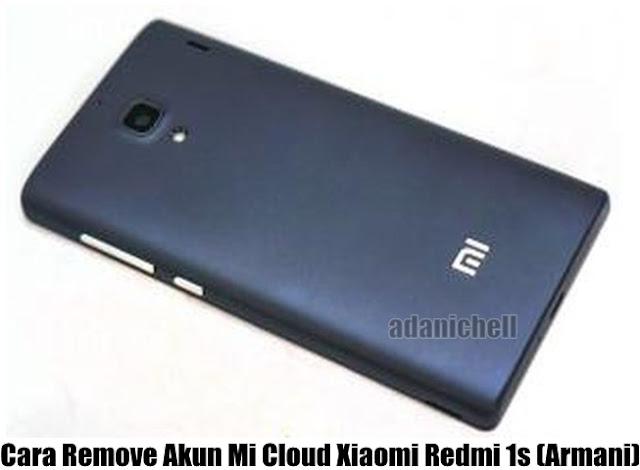 Cara Remove Akun Mi Cloud Xiaomi Redmi 1s (Armani)