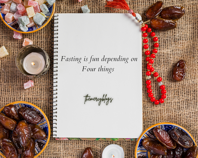 Fasting is fun depending on Four things