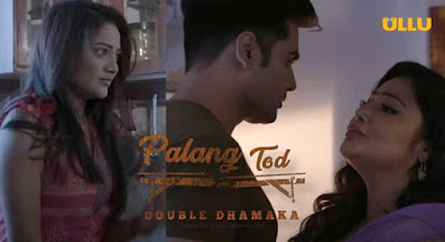 Palang Tod Double Dhamaka 2021 Ullu Web Series Cast, Storyline, Release Date, Wiki, and Review