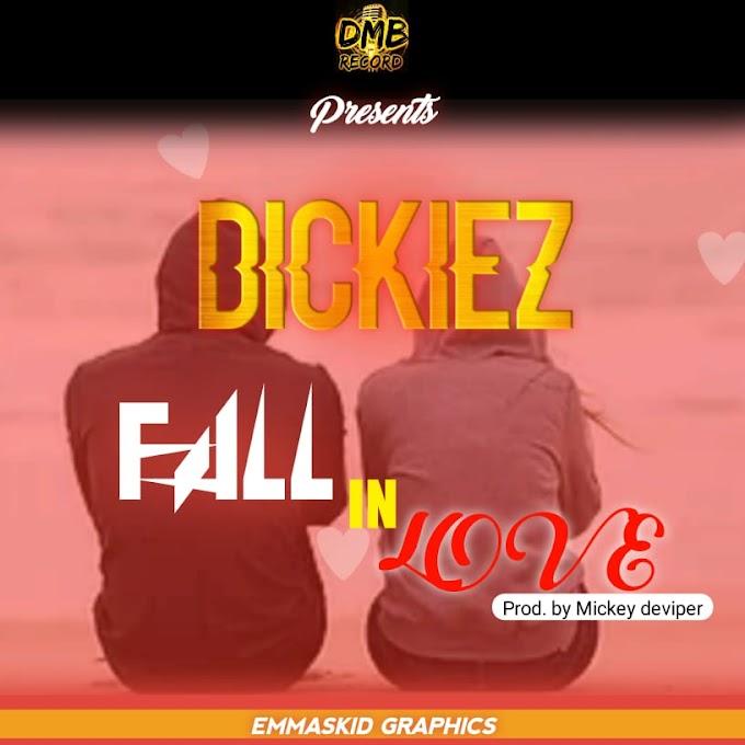[MUSIC]:Dickiez - Fall In Love