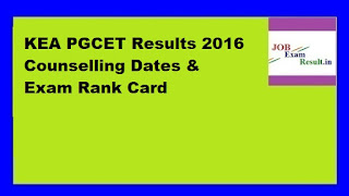 KEA PGCET Results 2016 Counselling Dates & Exam Rank Card