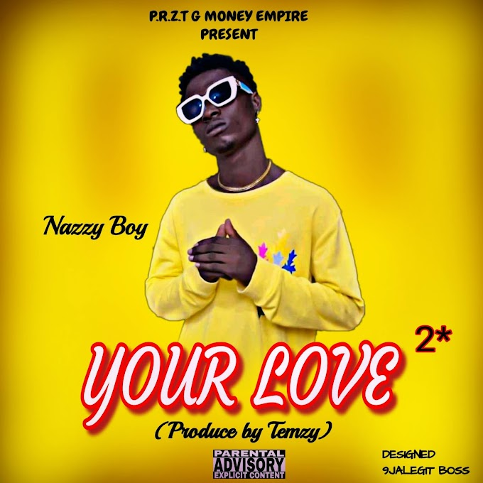 [Music] Nazzyboy_ Your Love