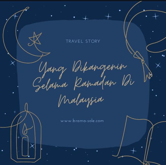 Yang Dikangenin Selama Ramadan Di Malaysia