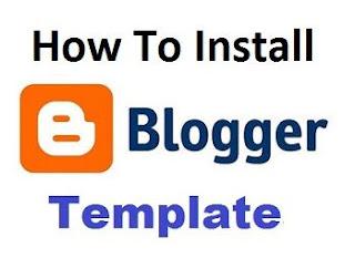 How to Install Blogger Template (Assamese)