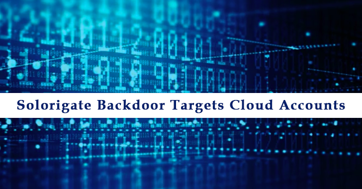 SolarWinds Hackers Aimed to Access Victim Cloud Assets after deploying the Solorigate Backdoor