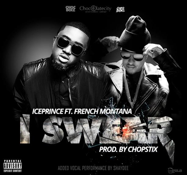 IcePrince - I Swear (No Tags) ft French Montana