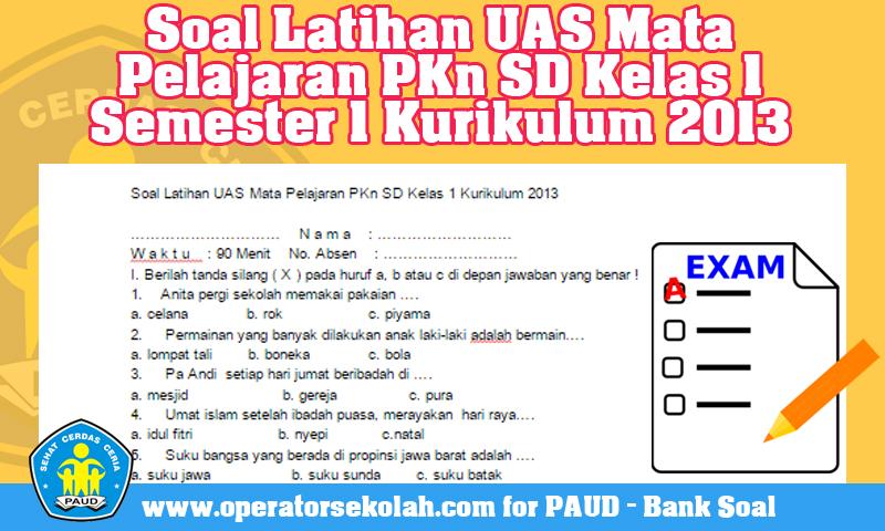 Soal Latihan UAS Mata Pelajaran PKn SD Kelas 1 Semester 1 Kurikulum 2013