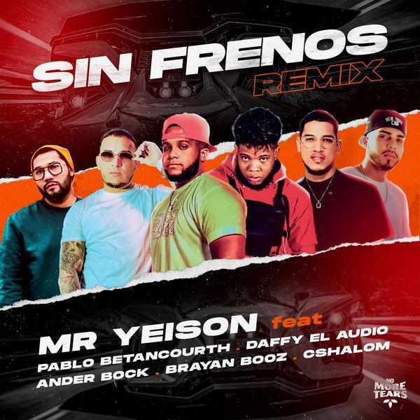 MR. Yeison – Sin Frenos (Feat.Ander Bock,CSHALOM) (Remix) (Single) 2021 (Exclusivo WC)