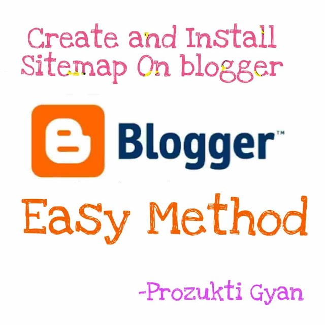 How to create and install sitemap on blogger